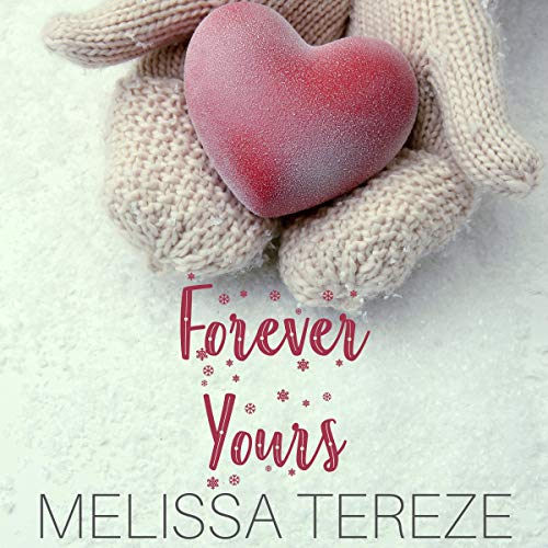 Forever Yours Audiobook By Melissa Tereze cover art
