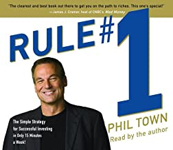 Rule #1: The Simple Strategy for Successful Investing--in Only 15 Minutes a Week!