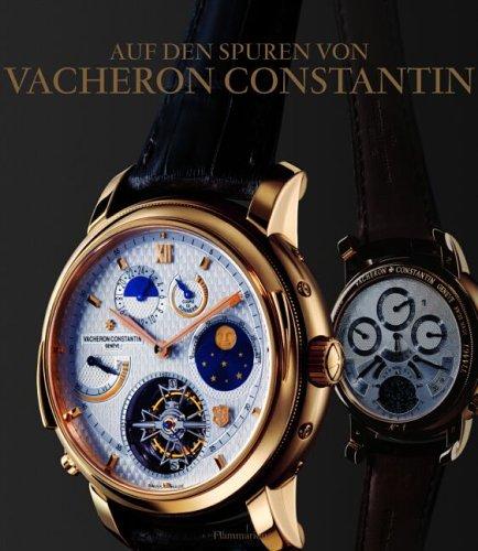 Auf den Spuren von Vacheron Constantin: 250 Jahre Schweizer Uhrmacherkunst