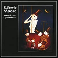 Nevertheless Optimistic by Stevie Moore (2003-10-21)