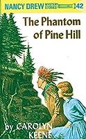 Nancy Drew 42: the Phantom of Pine Hill