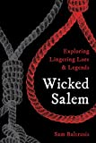 Wicked Salem: Exploring Lingering Lore and Legends