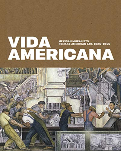 Compare Textbook Prices for Vida Americana: Mexican Muralists Remake American Art, 1925–1945 Illustrated Edition ISBN 9780300246698 by Haskell, Barbara,Castro, Mark A.,Cruz Porchini, Dafne,González Mello, Renato,Guerrero, Marcela,Hemingway, Andrew,Indych-López, Anna,Schuessler, Michael K.,DuBois Shaw, Gwendolyn,Wang, ShiPu,Wechsler, James