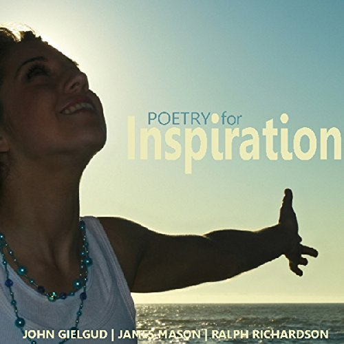 Poetry for Inspiration                   By:                                                                                                                                 Saland Publishing                               Narrated by:                                                                                                                                 Sir John Gielgud                      Length: 49 mins     Not rated yet     Overall 0.0