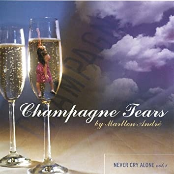 Champagne Tears -Never Cry Alone- Volume 1