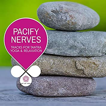 Pacify Nerves - Tracks For Tantra Yoga & Relaxation
