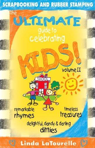The Ultimate Guide to Celebrating Kids, Vol. 2, K-6th Grade School