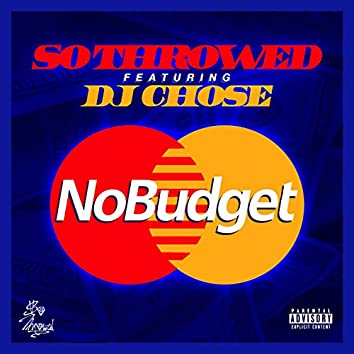 No Budget (feat. DJ Chose)