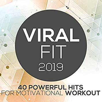 Viral Fit 2019 - 40 Powerful Hits For Motivational Workout