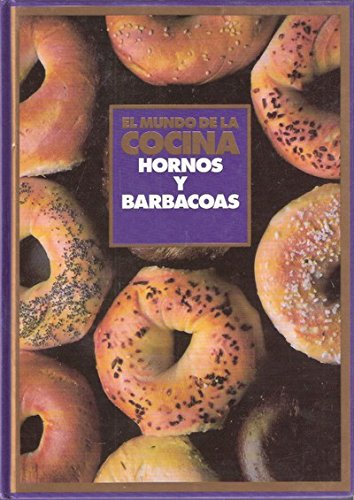 El mundo de la cocina: Hornos y barbacoas