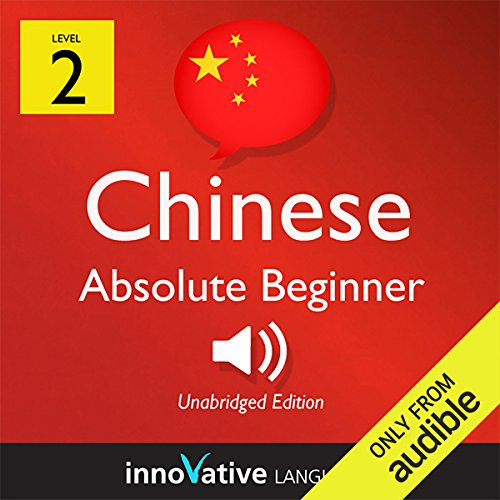Learn Chinese with Innovative Language's Proven Language System - Level 2: Absolute Beginner Chinese audiobook cover art