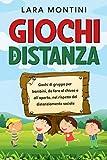 GIOCHI A DISTANZA: Giochi di gruppo per bambini, da fare al chiuso o all'aperto, nel rispe...