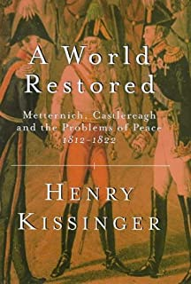 A World Restored: Metternich, Castlereagh and The Problems of Pea