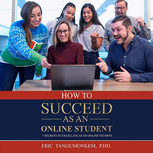 How to Succeed as an Online Student Audiobook By Eric Tangumonkem cover art