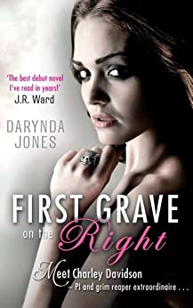 First Grave On The Right: Number 1 in series (Charley Davidson) by [Darynda Jones]