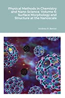 Physical Methods in Chemistry and Nano Science. Volume 6: Surface Morphology and Structure at the Nanoscale