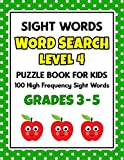 SIGHT WORDS Word Search Puzzle Book For Kids - LEVEL 4: 100 High Frequency Sight Words Reading Practice Workbook Grades 3rd - 5th, Ages 8 – 10 Years (Learn To Read Activity Books)