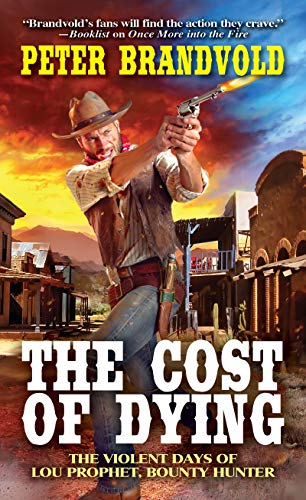 The Cost of Dying (Lou Prophet, Bounty Hunter Book 3)