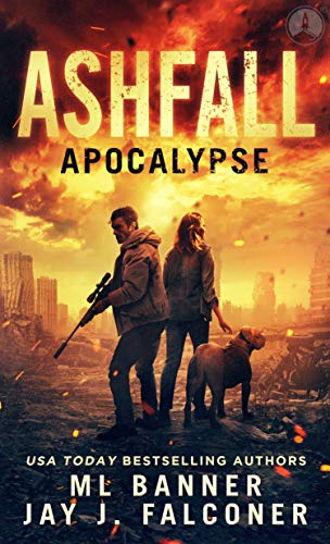 Ashfall Apocalypse (A Post-Apocalyptic Survival Thriller Book 1) by [M.L. Banner, Jay J. Falconer]