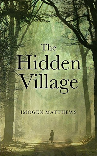 The Hidden Village: A Gripping and Unforgettable Story of Survival set in WW2 Holland - Book 1 (Untold WW2 Stories)