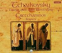 Tchaikovsky: Liturgy of St. John Chrysostom; Gretchaninov: Vespers (2001-01-01)