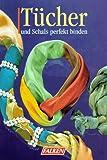 Tücher und Schals perfekt binden