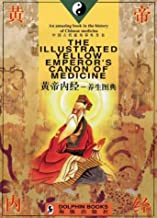 Illustrated Yellow Emperor's Canon of Medicine (Chinese/English Edition)