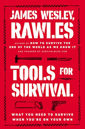 Tools for Survival: What You Need to Survive When You're on Your Own (English Edition)