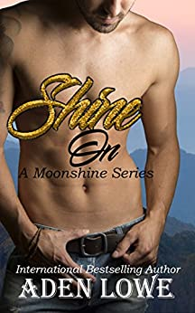 Shine On (A Moonshine Series Book 1) by [Aden Lowe]
