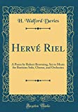 Hervé Riel: A Poem by Robert Browning, Set to Music for Baritone Solo, Chorus, and Orchestra (Classic Reprint)