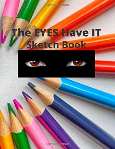 The EYES Have IT Sketch Book