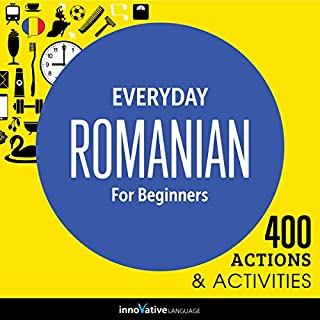 Everyday Romanian for Beginners - 400 Actions & Activities                   By:                                                                                                                                 Innovative Language Learning                               Narrated by:                                                                                                                                 RomanianPod101.com                      Length: 59 mins     2 ratings     Overall 1.5