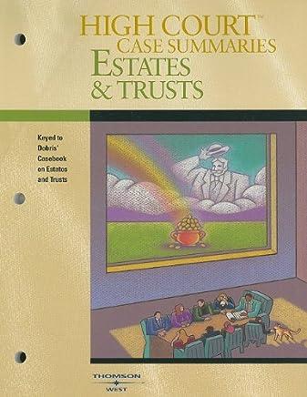 High Court Case Summaries on Estates and Trusts: Keyed to Dobris