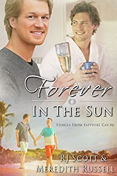Forever In The Sun (Sapphire Cay Book 6) by [RJ Scott, Meredith Russell]