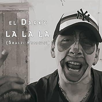 La La La (Sbalzi psichici)