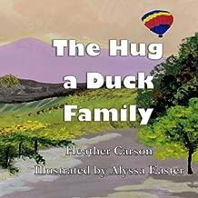 The Hug a Duck Family
