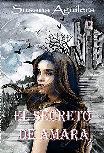 El SECRETO DE AMARA: Terror gótico y misterio PDF EPUB Gratis descargar completo