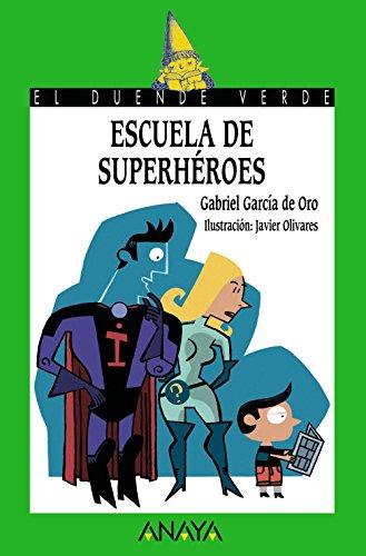 Escuela de superhéroes (LITERATURA INFANTIL (6-11 años) - El Duende Verde)