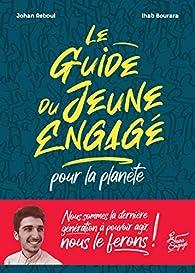 Le guide du jeune engagé pour la planète par Ihab Bourara