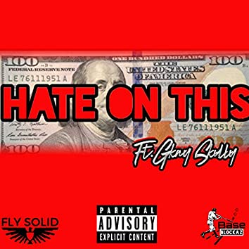 Hate on This (feat. Gkay Skully)