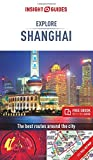 Insight Guides Explore Shanghai (Travel Guide with Free eBook) (Insight Explore Guides)