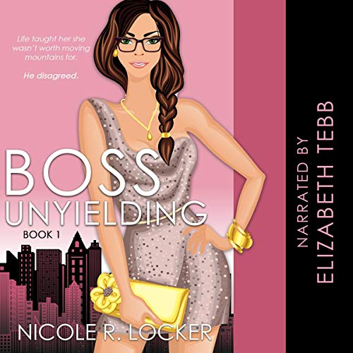 Boss Unyielding Audiobook By Nicole R. Locker cover art