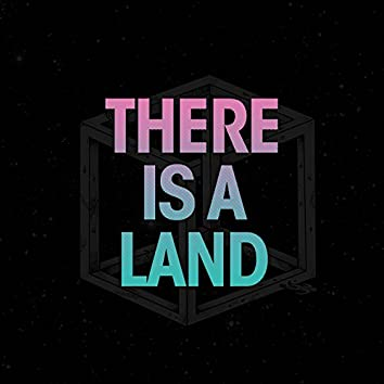 There Is a Land
