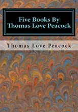 Five Books By Thomas Love Peacock