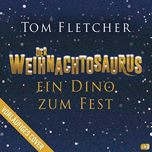 Der Weihnachtosaurus – Ein Dino zum Fest: Mit Goldfolie und Ausklappseite
