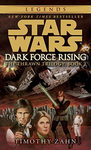 Dark Force Rising: Star Wars Legends (The Thrawn Trilogy) (Star Wars: The Thrawn Trilogy - Legends, Band 2)