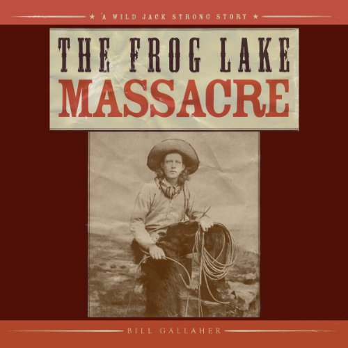 The Frog Lake Massacre audiobook cover art