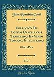 Colección De Poesías Castellanas Traducidas En Verso Toscano, É Ilustradas, Vol. 1: Primera Parte (Classic Reprint)