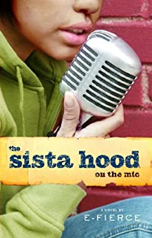 The Sista Hood: On the Mic by [E-Fierce]