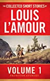 The Collected Short Stories of Louis L'amour: Frontier Stories: 1